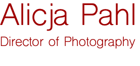 Alicja Pahl Director of Photography